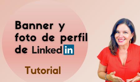 Crea tu banner y foto de perfil de Linkedin