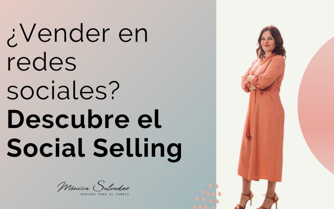 ¿Vender en Redes Sociales? Descubre el Social Selling